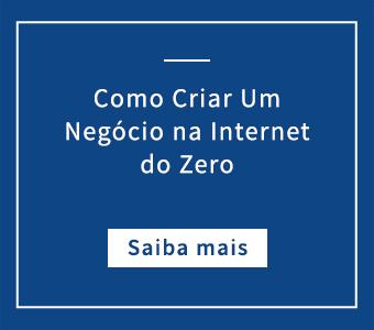 Como Criar Um Negócio na Internet